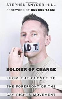 Soldier Of Change: From The Closet To The Forefront Of The Gay Rights Movement
