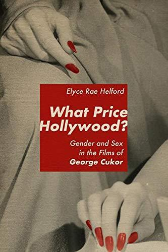 Review: 'What Price Hollywood?: Gender and Sex in the Films of George Cukor' Spotlights a Gay Director's Ouvre