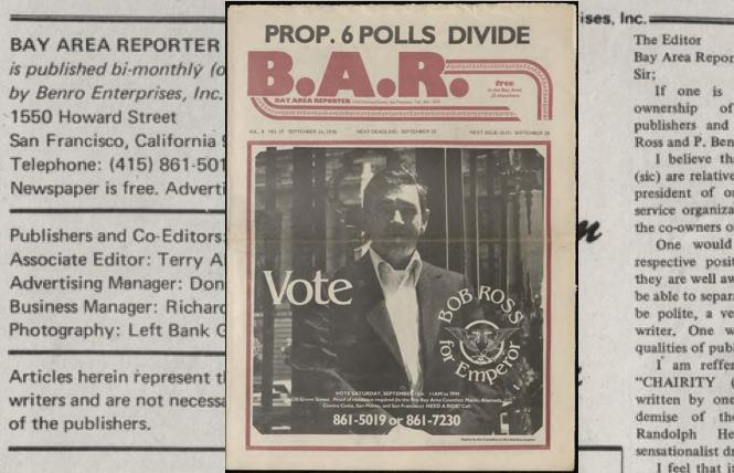 Bob Ross successfully ran for Emperor in 1978. Placing himself on the cover of the B.A.R.'s Sept. 14 issue might have helped.
