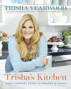 """The cover of """"Trisha's Kitchen: Easy Comfort Food for Friends and Family"""" by Trisha Yearwood."""